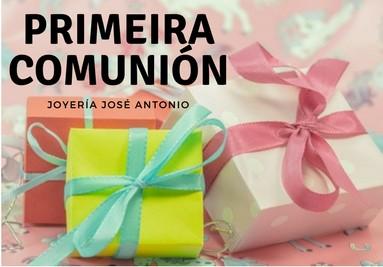 REGALOS DE PRIMERA COMUNIÓN EN SANTIAGO. JOYERÍA JOSÉ ANTONIO